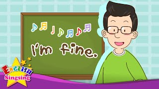 How are you? I'm fine. (Greeting song) - English song for Kids - Exciting song
