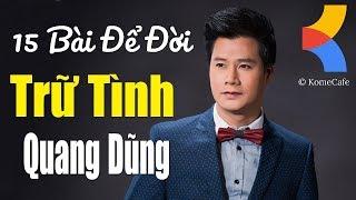 Quang Dũng Top Hits 15 Bài Hát Hay Nhất ❤️ Anh Còn Nợ Em