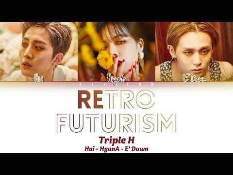 Triple H (트리플 H) - 'REtro Future' Lyrics 가사 [Color Coded Han|Rom|Eng]