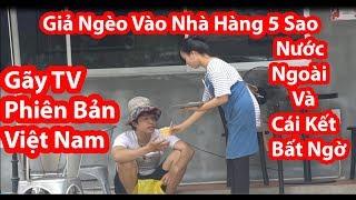 Giả Nghèo Vào Nhà Hàng 5 Sao Nước Ngoài Và Cái Kết - HuyLê (Gãy TV Phiên Bản Việt Nam)