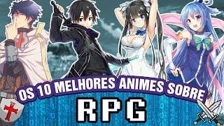 OS 10 MELHORES ANIMES SOBRE RPG   #LBTop10