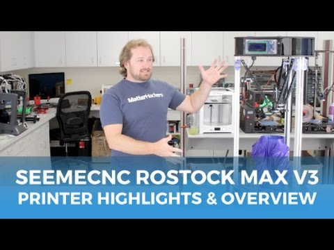 ROSTOCK MAX V3 3D Printer by SeeMeCNC - Highlights and Review