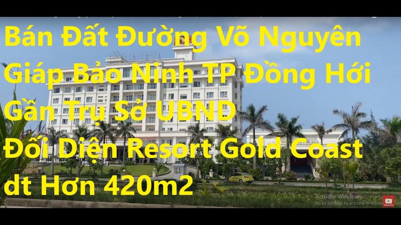Bán đất (con đường triệu đô) Võ Nguyên Giáp, Bảo Ninh, TP Đồng Hới, đối diện resort biển vàng, UBND video