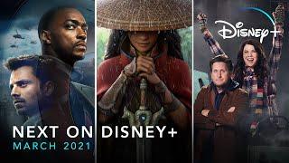 Next On Disney+ - March 2021   Disney+