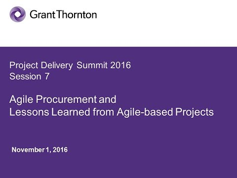 PD2016 S7(Pt 3): Agile Procurement & Lessons Learned from Agile-based Projects  - Grant Thornton