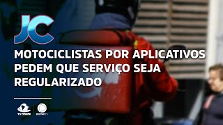 Motociclistas por aplicativos pedem que serviço seja regularizado
