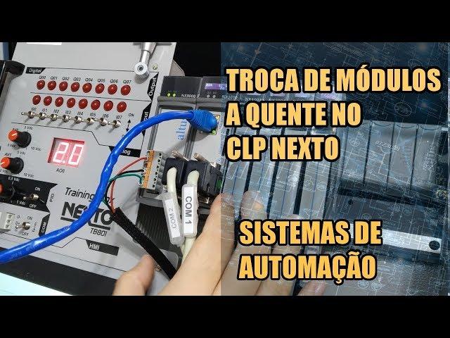 TROCA DE MÓDULOS A QUENTE NO CLP NEXTO Sistemas de Automação 031