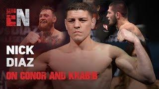 What Does Nick Diaz Think Of Conor & Khabib? | EsNews Boxing