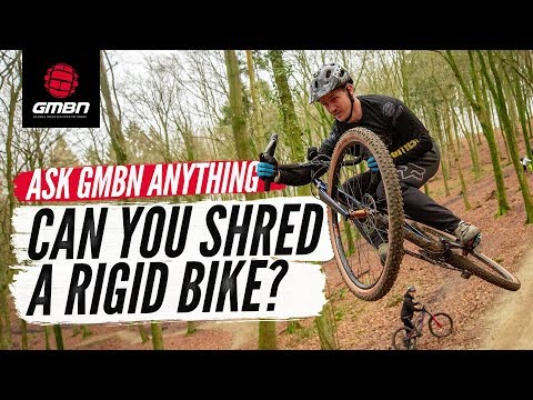 Can You Shred On A Rigid Bike"