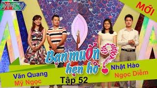 BẠN MUỐN HẸN HÒ - Tập 52 | Việt Quang - Mỹ Ngọc | Nhật Hào - Ngọc Diễm | 02/11/2014