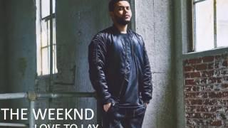 The Weeknd - Love to Lay (Lyrics)