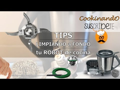LIMPIEZA EFECTIVA ROBOT DE COCINA | THERMOMIX | MONSIEUR CUISINE PLUS