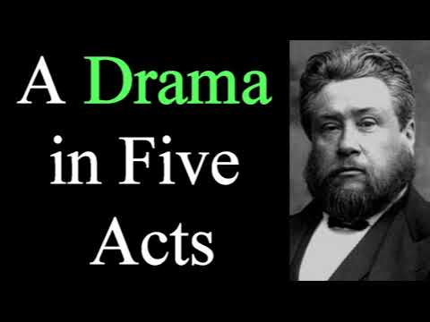 A Drama in Five Acts - Charles Spurgeon Christian Audio Sermons