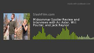 Midsommar Spoiler Review and Interviews with Ari Aster, Will Poulter, and Jack Reynor