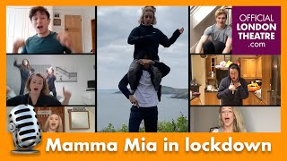 MAMMA MIA! West End cast perform Mamma Mia in lockdown