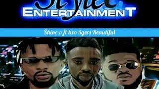 Shine O ft Two tigers..Beautiful