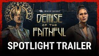 Dead by Daylight | Demise of the Faithful | Spotlight Trailer