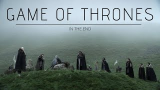 Game of Thrones⚔ | In The End