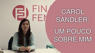 Carol Sandler: um pouco sobre mim!