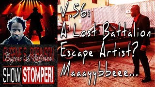 V.56: A Lost Battalion Escape Artist? Maaayybbeee... on The Eugene S. Robinson Show Stomper