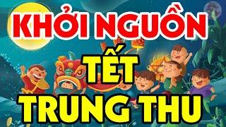 90% Người Việt Nam Không Biết Nguồn Gốc KỲ LẠ Của Tết Trung Thu