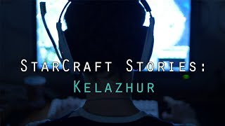 StarCraft Stories: Kelazhur (Documentary)