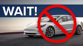 Don't Buy a Tesla Model 3 in 2020!