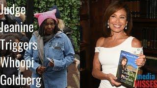 Media Misses: Judge Jeanine Triggers Whoopi Goldberg
