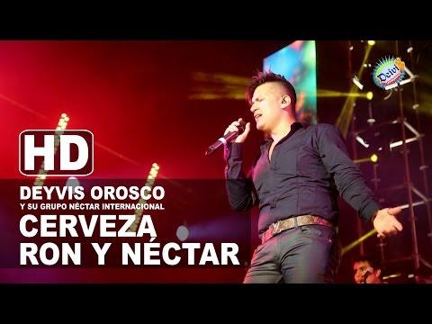 CERVEZA RON Y NECTAR Deyvis Orosco y su Grupo Nectar Internacional Concierto 2015 HD
