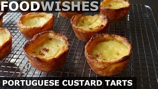Portuguese Custard Tarts (Pasteis de Nata) - Food Wishes
