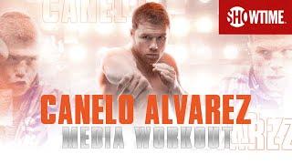Canelo Alvarez: Full Media Workout   Canelo vs. Plant   November 6th on SHOWTIME PPV