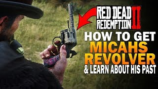 How To Get Micah's Revolver & Learn About His Past - Red Dead Redemption 2 Secret Weapons [RDR2]