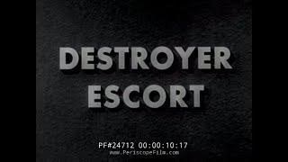 WWII DESTROYER ESCORT ANTI-SUBMARINE WARFARE FILM 24712