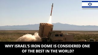WHY ISRAEL'S IRON DOME IS CONSIDERED ONE OF THE BEST IN THE WORLD?