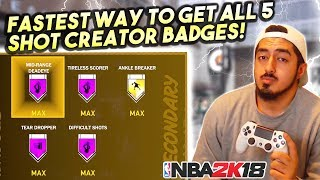 FASTEST WAY TO GET ALL 5 SHOT CREATOR BADGES in NBA2K18!