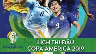 Lịch thi đấu Copa America 2019 từ ngày 15/6 đến 8/7/209