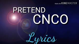 CNCO-Pretend (Lyric Video)