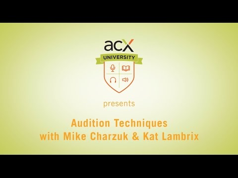ACX University Presents: Audiobook Audition Techniques and Critiques