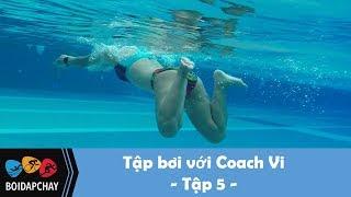 Tập bơi với Coach Vi - Tập 5: Bơi Ếch