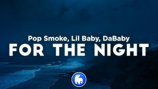 Pop Smoke - For The Night (Clean - Lyrics) ft. Lil Baby & DaBaby