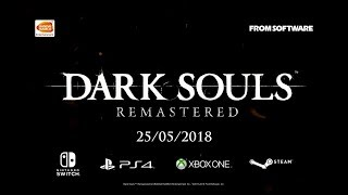 Dark Souls  Remastered (PS4, Xbox One, PC, Switch) - Trailer de Anúncio