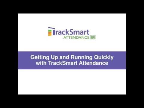 Getting Up and Running Quickly with TrackSmart Attendance Webinar