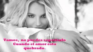 Britney Spears - Don't Cry (Traducida Al Español)