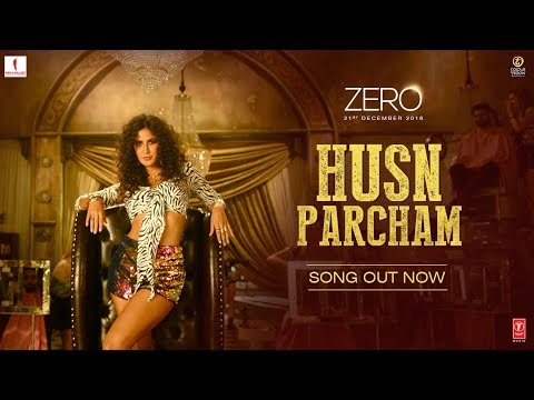 ZERO: Husn Parcham Video Song - Shah Rukh Khan, Katrina Kaif, Anushka Sharma
