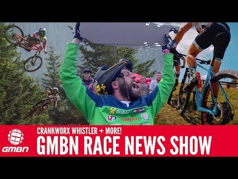 Crankworx Whistler Roundup + UCI MTB Marathon Series | GMBN Race News Show