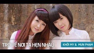 Trở Về Nơi Ta Hẹn Nhau - Khởi My, Mun Phạm [Video] [Kara + Lyrics] [HD]