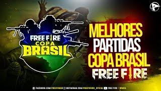 MELHORES PARTIDAS DA COPA FREE FIRE BRASIL FT STS