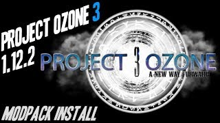 PROJECT OZONE 3 MODPACK 1.12.2 minecraft - how to download and install Project Ozone 3 [PO3]