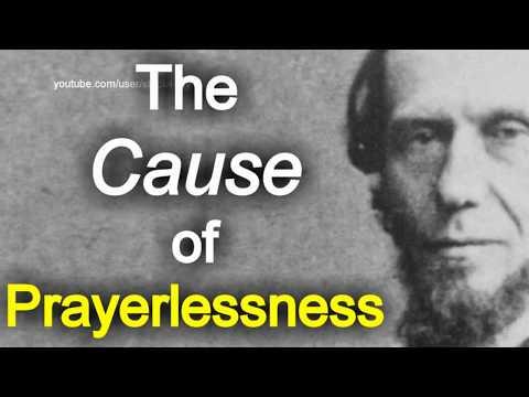 The Cause of Prayerlessness: The Prayer Life - Andrew Murray