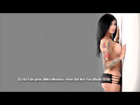 DJ IQ-Talo pres. Miko Mission - How Old Are You (Radio Edit)